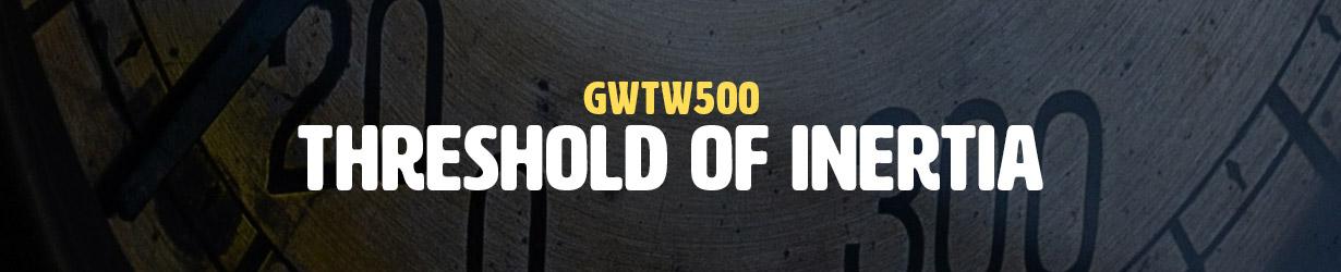 Threshold of Inertia (GWTW500)