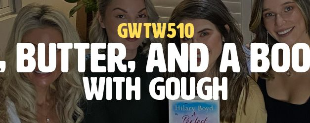 """""""Bread, Butter, and a Book Club"""" with gough (GWTW510)"""