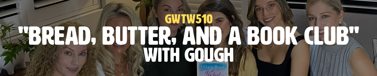 """Bread, Butter, and a Book Club"" with gough (GWTW510)"