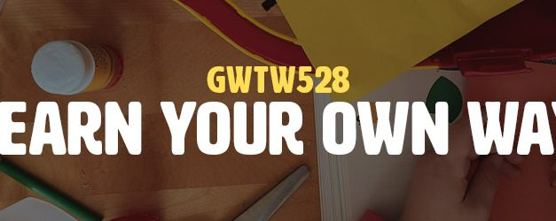 Learn Your Own Way (GWTW528)
