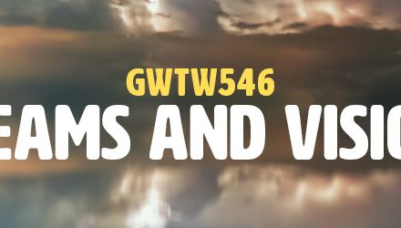 Dreams and Visions (GWTW546)